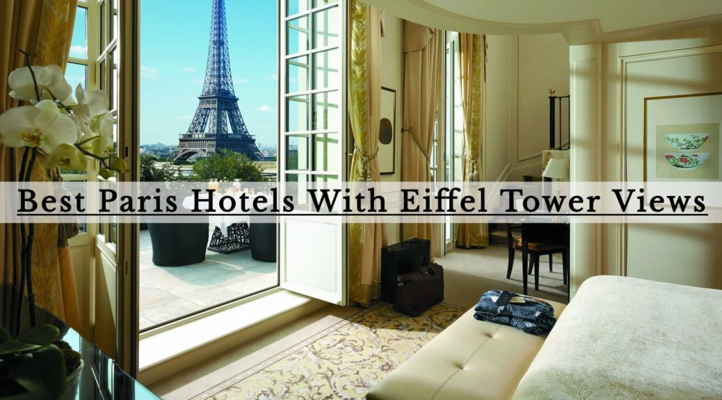 Paris Hotels With Eiffel Tower Views