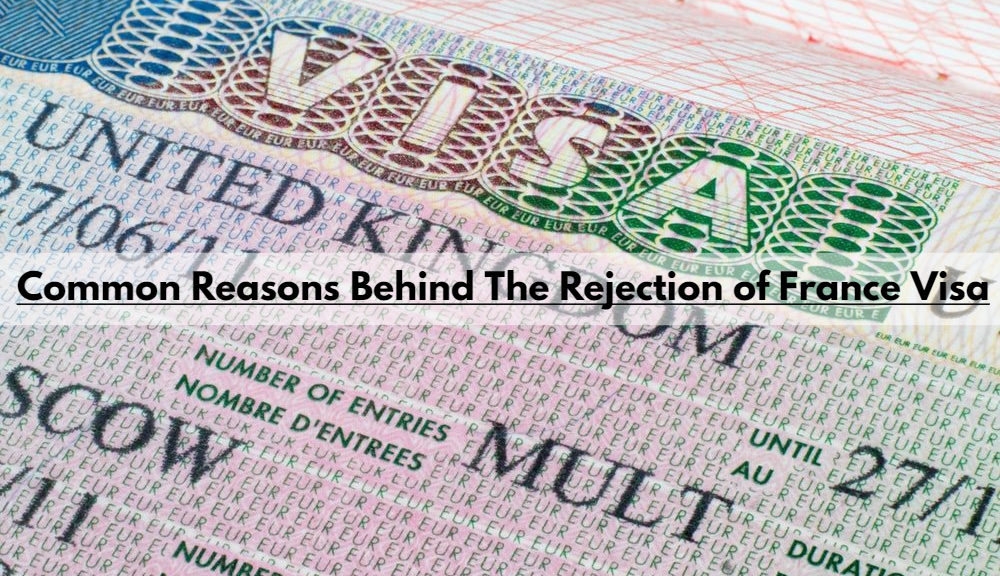 Common Reasons Behind The Rejection of France Visa
